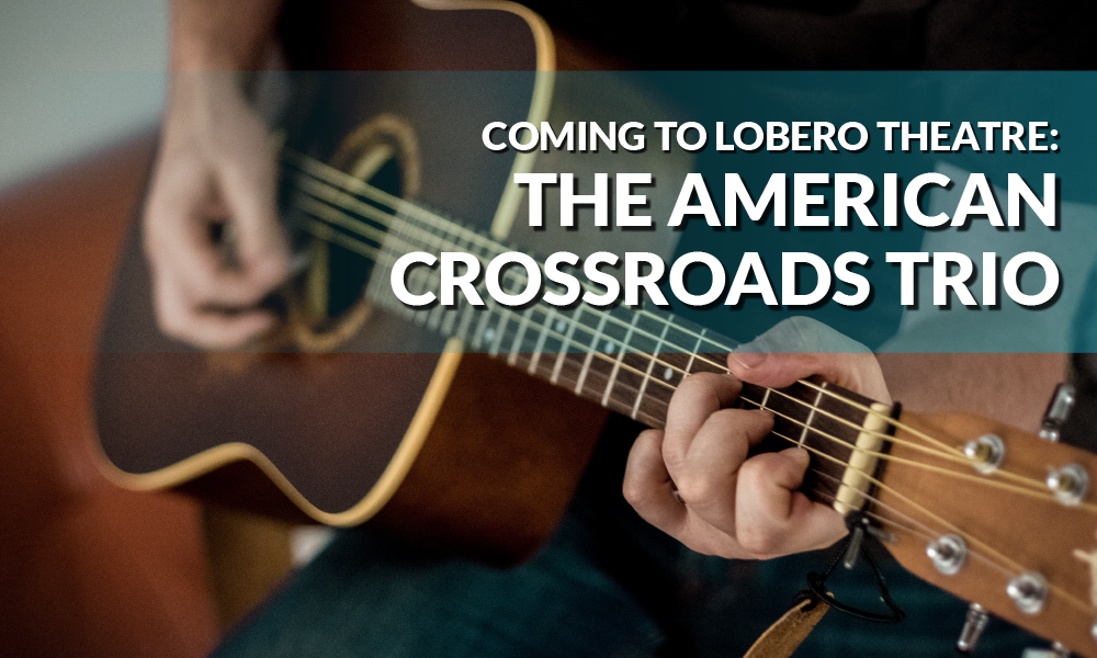 The American Crossroads Trio at Lobero Theatre